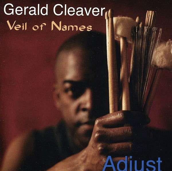 Gerald Cleaver: Adjust