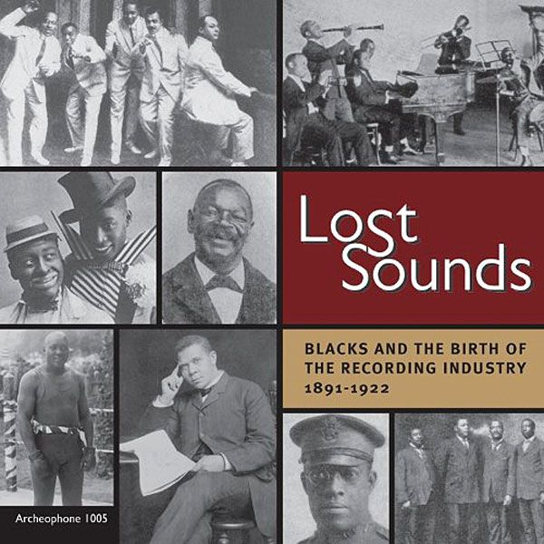 Various Artists: Lost Sounds: Blacks and the Birth of the Recording Industry 1891–1922