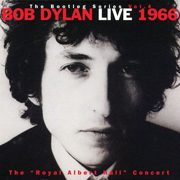 "Bob Dylan: The Bootleg Series Vol.4: Live 1966—The ""Royal Albert Hall"" Concert"