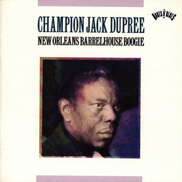 Champion Jack Dupree: New Orleans Barrelhouse Boogie