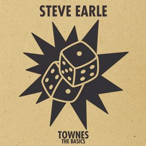 "Steve Earle ""Townes: The Basics"" New West"